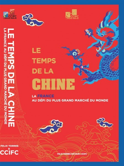 Le temps de la chine la france au d fi du plus grand for Chambre de commerce france chine