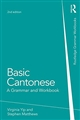 Basic Cantonese: A Grammar and Workbook