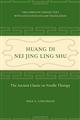 Huang Di Nei Jing Ling Shu : The Ancient Classic on Needle Therapy