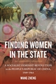 Finding Women in the State: A Socialist Feminist Revolution in the People's Republic of China 49-64