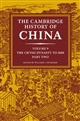 The Cambridge History of China Vol. 9: the Ch'ing Dynasty to 1800, Part Two