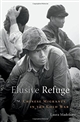 Elusive Refuge: Chinese Migrants in the Cold War