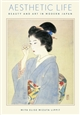 Aesthetic Life: Beauty and Art in Modern Japan