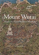 Mount Wutai: Visions of a Sacred Buddhist Mountain