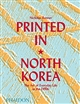 Printed in North Korea: The Art of Everyday Life in DPRK