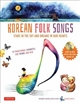 Korean Folk Songs : Stars in the Sky and Dreams in Our Hearts (anglais)
