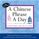 Chine phrase a day practice pad : learn chinese one day at a time !