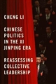 Chinese Politics in the XI Jinping Era : Reassessing Collective Leadership