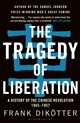 The Tragedy of Liberation: A History of the Chinese Revolution, 1945-1957