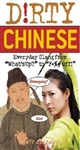 Dirty Chinese: Everyday Slang from What's Up to F*%# Off