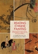 Reading Chinese Painting: Beyond Forms and Colors, a Comparative Approach to Art Appreciation