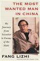 The Most Wanted Man in China : My Journey from Scientist to Enemy of the State