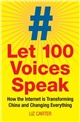 Let 100 Voices Speak : How the Internet is Transforming China and Changing Everything