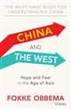 China and the West : Hope and Fear in the Age of Asia