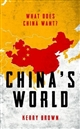 China's World: The Global Aspiration of the Next Superpower