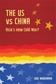 The US vs China in Asia: A New Cold War?