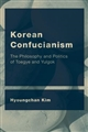 Korean Confucianism : The Philosophy and Politics of Toegye and Yulgok