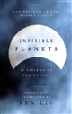 Invisible Planets13 visions of the future from China