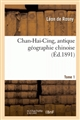 Chan-Hai-Cing : Antique géographie chinoise, traduite (Tome 1)