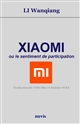 Xiaomi ou le sentiment de participation