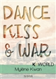 Dance, kiss & war