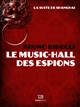 Le music-hall des espions