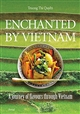 Enchanted by Vietnam: Cooking and Traveling With Quyen
