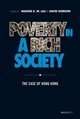 Poverty in a Rich Society: The Case of Hong Kong