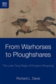 From Warhorses to Ploughshares : the Later Tang Reign of Emperor Mingzong