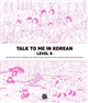 Talk To Me In Korean Level 9